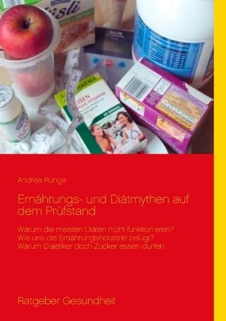 Ernährungs- und Diätmythen auf dem Prüfstand: Warum die meisten Diäten nicht funktionieren  by  Andrea Runge