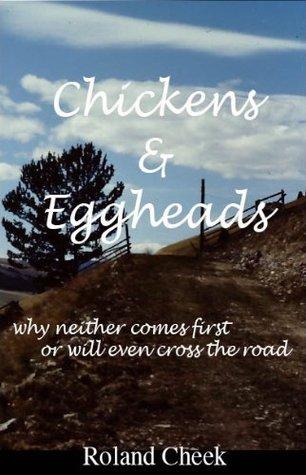 Chickens & Eggheads Roland Cheek