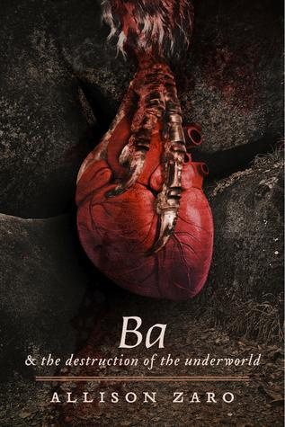 Ba & the Destruction of the Underworld - xld Allison Zaro