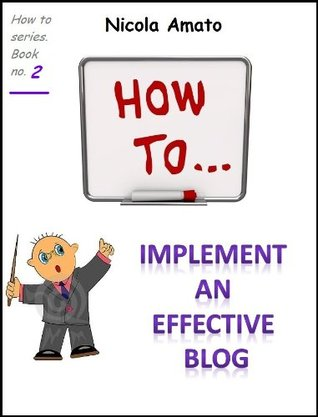 How to implement an effective blog Nicola Amato