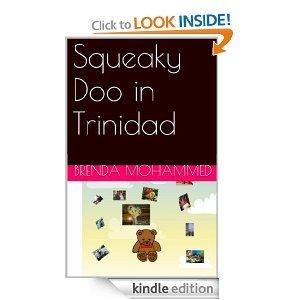 Squeaky Doo in Trinidad  by  Brenda Mohammed