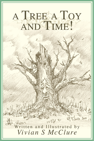A Tree A Toy And Time!  by  Vivian S. McClure