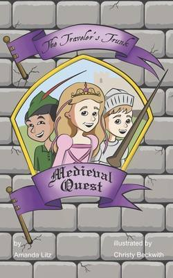 The Travelers Trunk: Medieval Quest  by  Amanda Litz