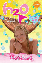 First Crush (H2O: Just Add Water, #6) Sue Behrent