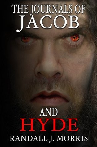 The Journals of Jacob and Hyde (Jehovah and Hades, Book 1)  by  Randall  Morris