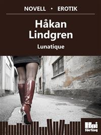 Lunatique  by  Håkan Lindgren