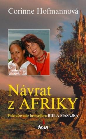 Návrat z Afriky (Biela Masajka, #2)  by  Corinne Hofmann