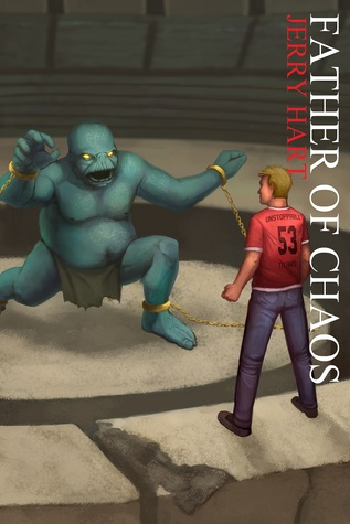 Father of Chaos (The Unstoppable Titans, 3 & 4)  by  Jerry Hart