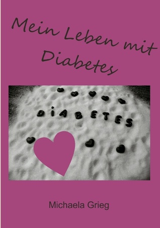 Mein Leben mit Diabetes Michaela Grieg