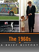 The 1960s: A Brief History  by  Dr. Vook
