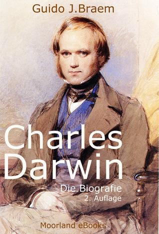 Charles Darwin - Die Biografie  by  Guido J. Braem