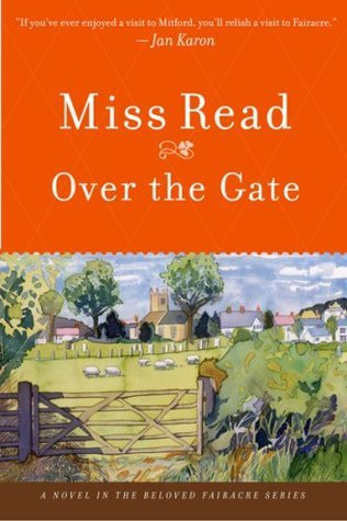 Over the Gate (Fairacre, #5)  by  Miss Read