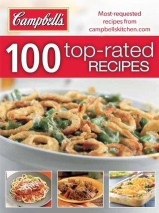 Campbells 100 Top-Rated Recipes Campbell Soup Company