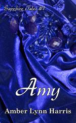 Sapphire Tales #1: Amy  by  Amber Lynn Harris