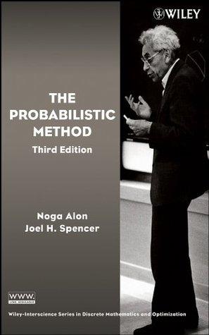The Probabilistic Method (Wiley Series in Discrete Mathematics and Optimization)  by  Noga Alon