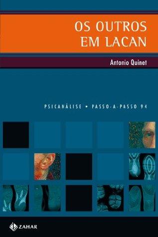 Os Outros em Lacan Antonio Quinet