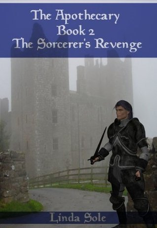 The Sorcerers Revenge (The Apothecary #2) Linda Sole