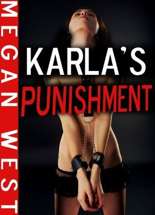 Karlas Punishment Megan West