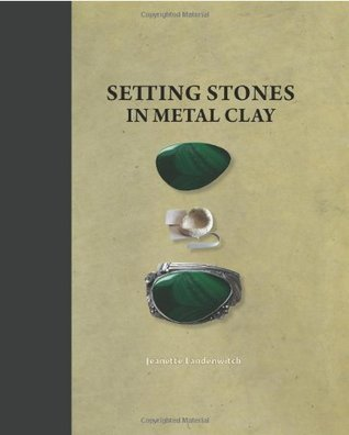 Setting Stones In Metal Clay Jeanette Landenwitch