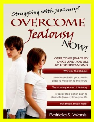 Overcome Jealousy Now Patricia S. Wanis