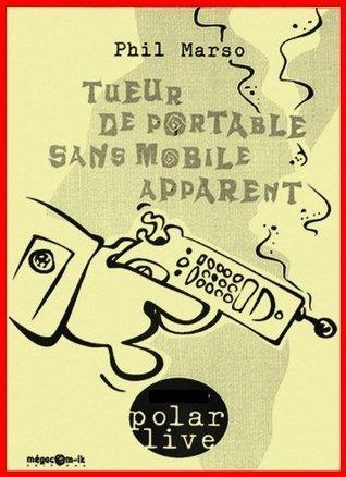 Tueur de portable sans mobile apparent (For Dummies  by  Phil Marso