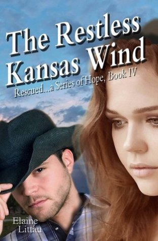 The Restless Kansas Wind (Rescued...a Series of Hope) Elaine Littau