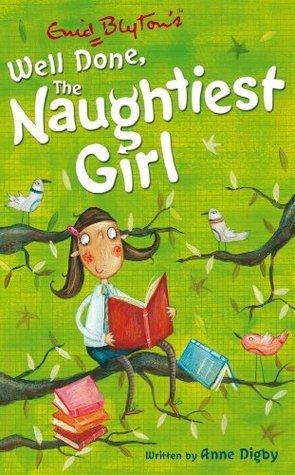 Naughtiest Girl 8: Well Done The Naughtiest Girl  by  Enid Blyton