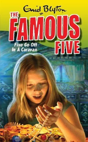 Famous Five 5: Five Go Off In A Caravan  by  Enid Blyton