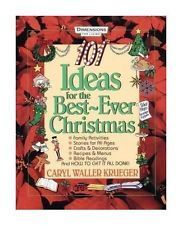 101 Ideas for the Best Ever Christmas - Dfl  by  Caryl Waller Krueger