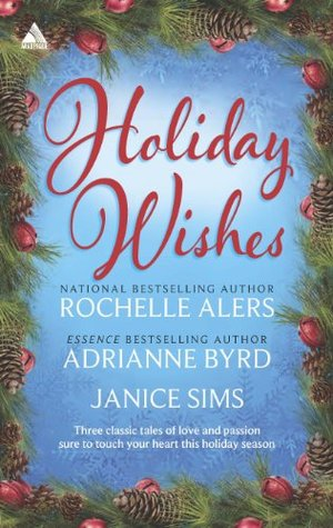 Holiday Wishes: Shepherd Moon/Wishing on a Starr/A Christmas Serenade  by  Rochelle Alers