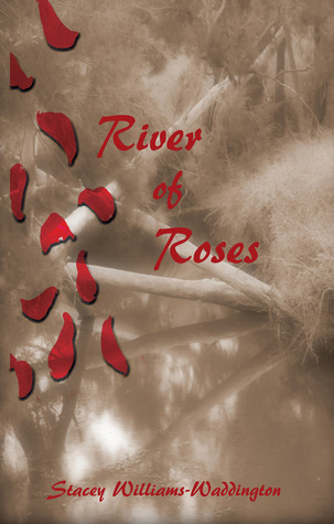 River of Roses  by  Stacey Williams-Waddington