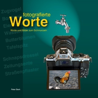 Fotografierte Worte  by  Peter Sterk