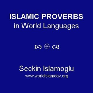 Islamic Proverbs in World Languages Seckin Islamoglu