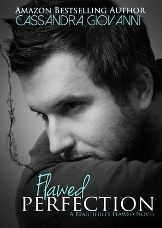 Flawed Perfection  by  Cassandra Giovanni