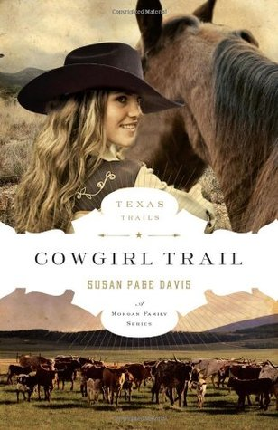 Cowgirl Trail (Texas Trails, #5)  by  Susan Page Davis