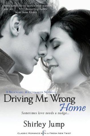 Driving Mr. Wrong Home  by  Shirley Jump
