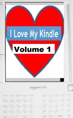 The Collected I Love My Kindle Blog Volume 1  by  Bufo Calvin