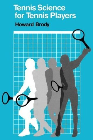 Tennis Science for Tennis Players Howard Brody