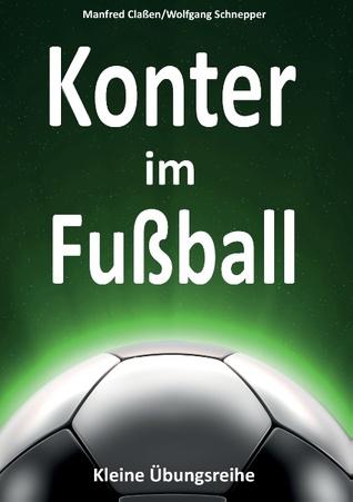 Konter im Fußball: Kleine Übungsreihe  by  Manfred Classen