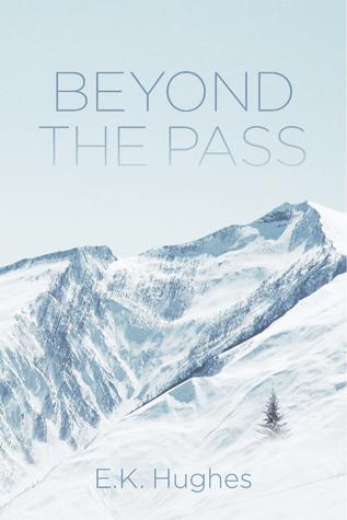 Beyond the Pass -XLD  by  E.K. Hughes