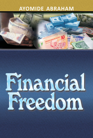 Financial Freedom  by  Ayomide Abraham