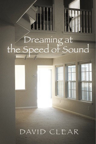Dreaming at the Speed of Sound David Clear