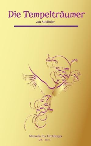 Die Tempelträumer von Suidinier: Buch 1 Manuela Ina Kirchberger