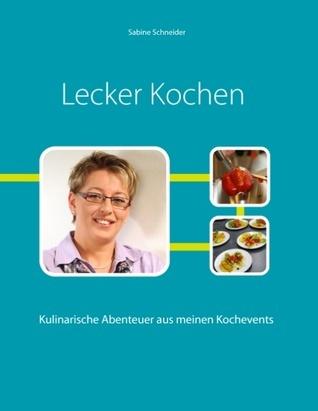 Lecker Kochen  by  Sabine Schneider