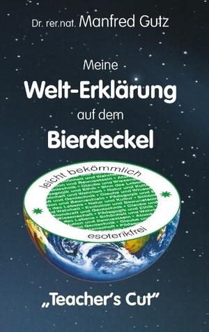Meine Welt-Erklärung auf dem Bierdeckel: Teachers Cut Manfred Gutz