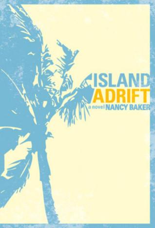 Island Adrift  by  Nancy  Baker