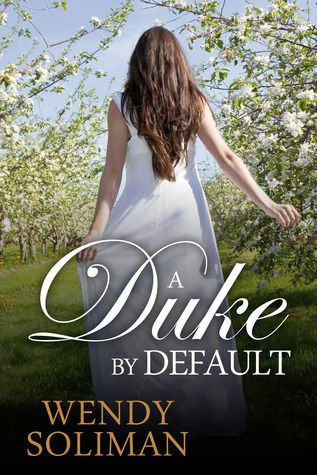 A Duke  by  Default by Wendy Soliman