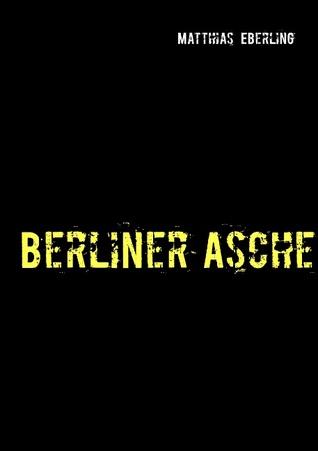 Berliner Asche Matthias Eberling
