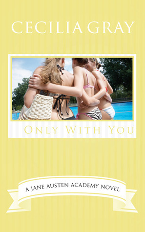 Only With You : A Modern Retelling of Emma (The Jane Austen Academy Series, #5) Cecilia Gray