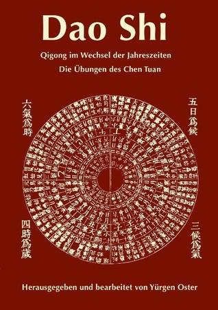 Dao Shi: Qigong im Wechsel der Jahreszeiten - Die Übungen des Chen Tuan  by  Yurgen Oster